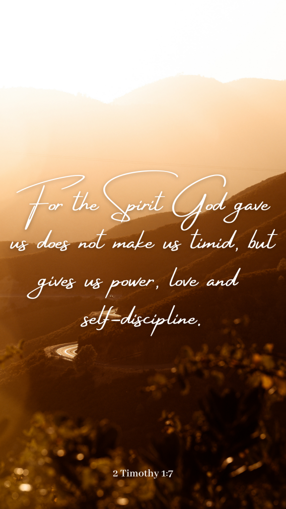 """Design of Bible quotes wallpaper with a golden scenic background and the Bible verse 2 Timothy 1:7: """"For the Spirit God gave us does not make us timid, but gives us power, love, and self-discipline."""""""